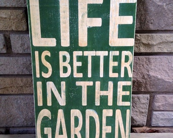 Life is better in the Garden!