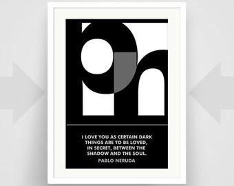 Pablo Neruda Love Quote, Fine Art Print, Art Poster, Writer Art, Writer Gift, Minimalist, Black and White, Graphic Design, Inspirational
