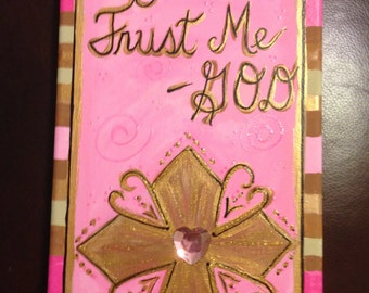 "7 x 14 Acrylic ""Just Trust Me -GOD"" Cross on Canvas"