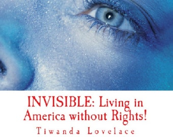 eBook INVISIBLE: Living in America without Rights! & Part II - Judicial Misconduct Exposed! 446 Pages of Proof!  Exposes officials misonduct