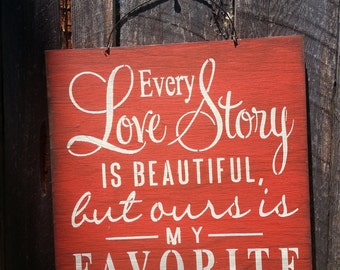 Valentine's Day, Valentine's Day gift, Love sign, valentine decor, valentine gift, Every Love Story Sign,  Romantic Sign