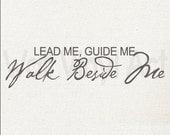 Lead Me Guide Me Walk Beside Me, Saying, Bedroom,Living room, Family Room Vinyl Decal- Wall Art, wedding, home decor