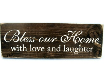 Wood Sign with Quote Rustic Wall Decor - Bless Our Home with Love and Laughter (#1072)