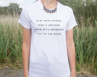 Play With Fairies Ride A Unicorn Swim With Mermaids T-shirt Top Hipster Blogger