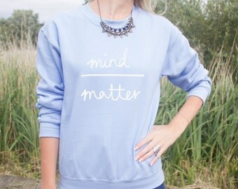 Mind Over Matter Jumper Sweater Blogger Hipster Cute Fashion