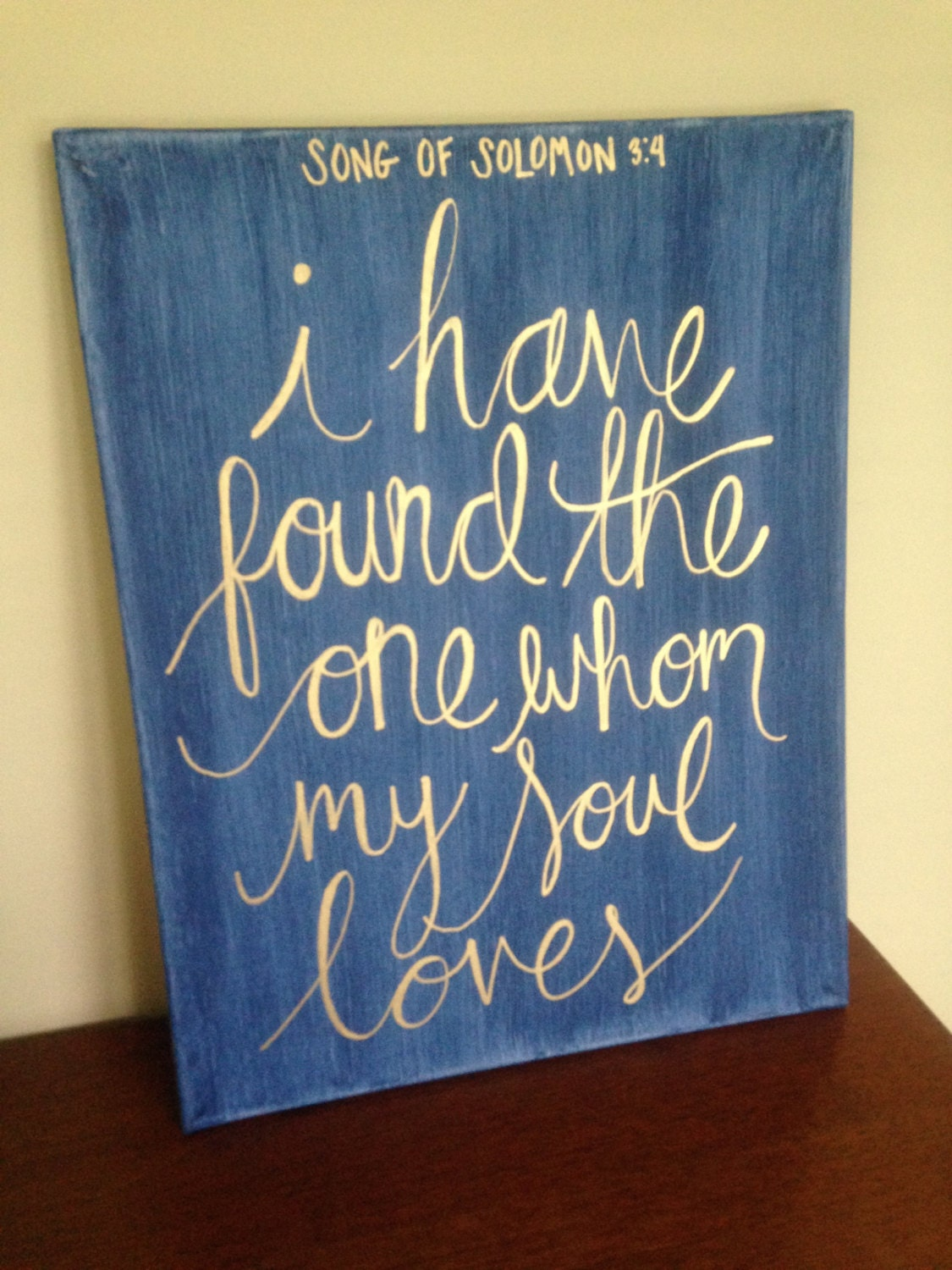 I Have Found The One Whom My Soul Loves Hand Painted Bible