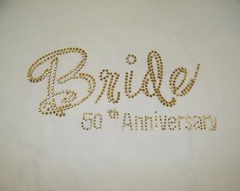 Anniversary - 50th Anniversary Bride Custom Rhinestone Shirt