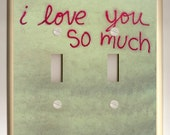 I Love You So Much Graffiti at Jo's Coffee - Double Light Switch Plate Decoupage - Green and Red - Famous Wall - Congress Ave - Austin Texas