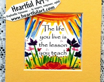 LIFE You LIVE is LESSON 5x5 Inspirational Words Kitchen Decor Family Motivational Friends Print Sayings Heartful Art by Raphaella Vaisseau