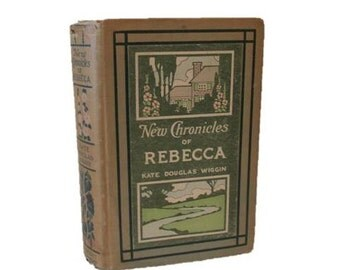 Vintage book New Chronicles of Rebecca - Kate Douglas Wiggin  - c. 1907 - Signed by author