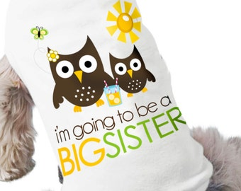 Dog big sister or big brother to be shirt- summer owl pregnancy announcement dog t-shirt perfect for first baby pregnancy announcement
