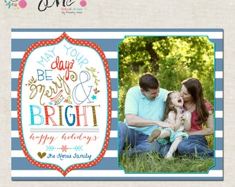 Days be Merry - Custom Christmas, New Years or Holiday Greeting Card