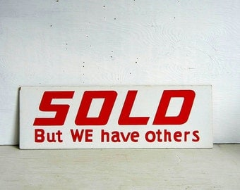 Industrial SOLD Sign | SOLD But We Have Others | Red White Sign | Sold Sign