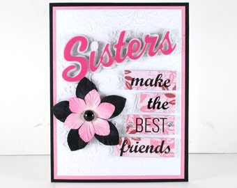 Thinking of you card, embossed card, sister, I love you. best friends, handcrafted card, pink black white
