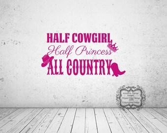 Half Cowgirl Half Princess All Country Vinyl Decal