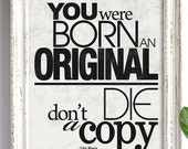 Born an Original / John Mason quote - 8x10 Art Print / Inspirational typographic illustration