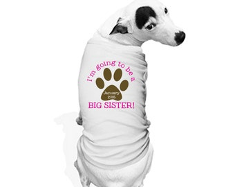 Doggie Tank Top or Bandana - I'm going to be a BIG SISTER!  Personalized with ANY date! Great for a Pregnancy Announcement!