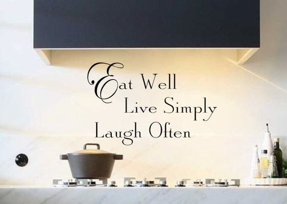 Wall decal eat well live simply laugh often vinyl wall for Live simply wall art