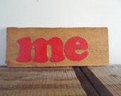 "Vintage Wood Red ""Me"" Sign"