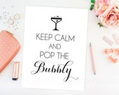 Keep Calm and Pop the Bubbly Printable Poster Wedding Champagne Sign INSTANT DOWNLOAD