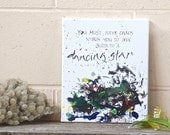 Dancing Star, 10x12 spiritual quotation, uplifting positive quote, healing art, chaos original calligraphy canvas, words on canvas, word art