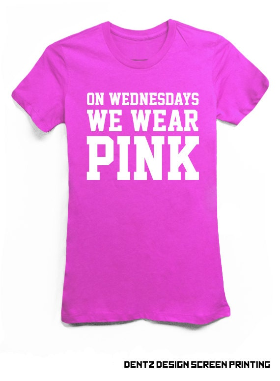 08db7e8a ... On Wednesdays We Wear Pink Pink Tshirt by DentzDesign on Etsy On  Wednesdays We Wear Pink ...