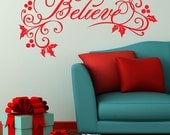 Believe wall decal - Christmas decorations home decor with scrolls and holly leaves