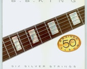 B. B. King - Six Silver Strings - B. B. King's 50th Album Vintage, Vinyl Record Album MCA LP with 5 Songs by Luther Dixon & David Crawford