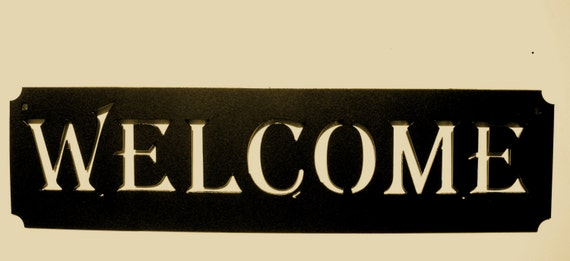 Welcome sign Metal Art Office Business Home Cabin