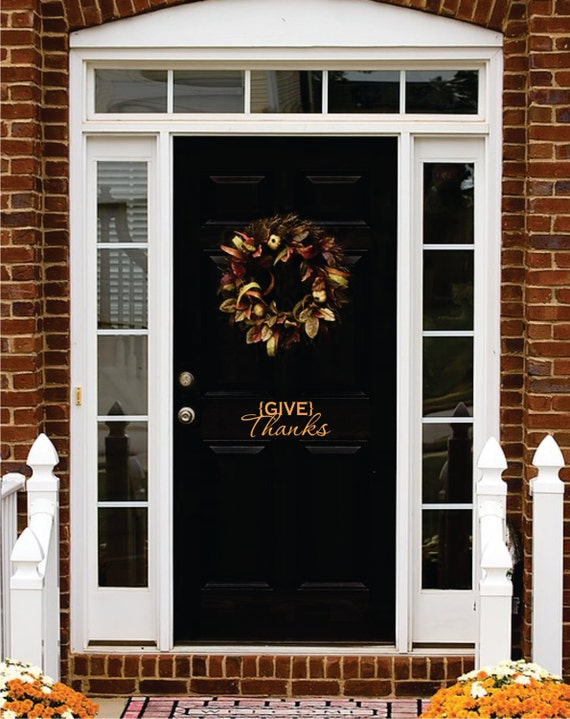 Thanksgiving vinyl give thanks decal front door thanksgiving - Front door thanksgiving decorating ideas ...
