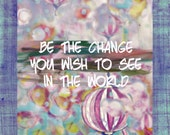 "Inspirational lantern bohemian Ghandi ""Be the Change you wish to see in the world"" pink aqua"