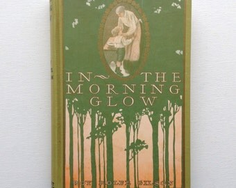 In the Morning Glow. Vintage 1902 Illustrated Short Stories for Children.