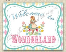 "Alice in Wonderland One-derland ""Welcome to WONDERLAND"" Sign Printable 8x10 Mad Tea Party Wonderland Party Printable"