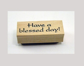 Rubber Stamp Have a blessed day!