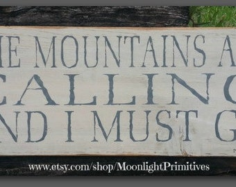 The Mountains Are Calling And I Must Go, John Muir, Wooden Signs, Rustic Signs, Mountains, Cabin Decor