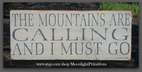 The mountains are calling and i must go john muir wooden for The mountains are calling and i must go metal sign