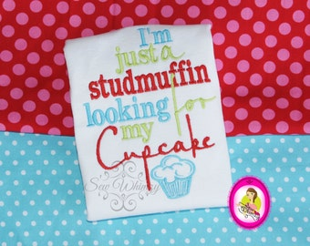 Studmuffin looking for cupcake- Boy Valentine's Day shirt- Stud Muffin Embroidered Shirt- Baby Boy shirt- Cupcake- Birthday- Monogram