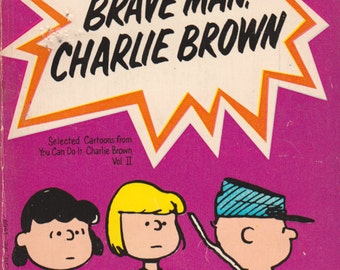 You're A Brave Man, Charlie Brown by Charles M. Schulz
