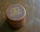 """Wedding ring box.  Rustic wooden ring box, ring bearer accessory, ring warming.  Small round ring box with """"We Do"""" design in gold."""