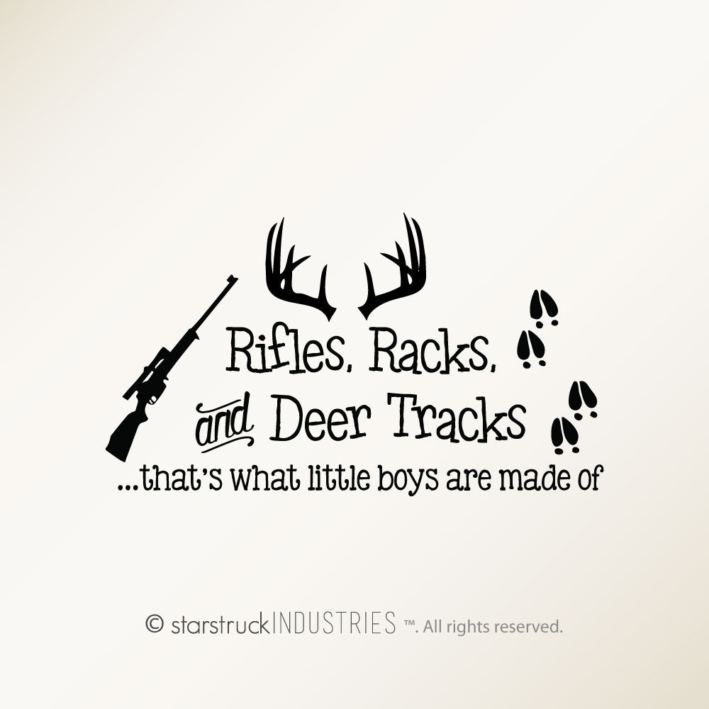 Rifles Racks & Deer Tracks That's What Little Boys Are