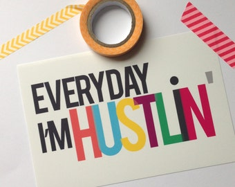 Everyday Im Hustlin Print, Motivational Quote, Office Decor