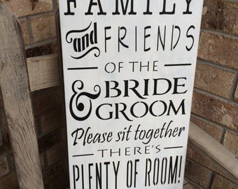 Primitive Rustic Wedding Seating Sign Family and Friends of The Bride and Groom