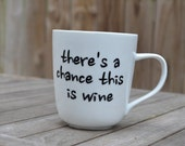 Funny Coffee Mug Personalized with Wine Phrase