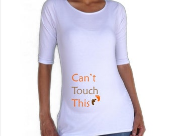 """Funny Maternity Shirt/Tee """"Can't Touch This"""" with footprints"""