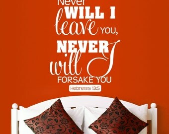 Never Will I Leave You, Never Will I Forsake You Hebrews 13:5 Christian Decor Bedroom Decor Wall Decal