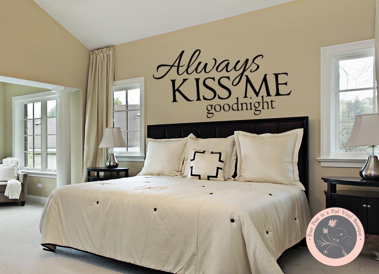 Bedroom Wall Decal Always Kiss Me Goodnight Master Bedroom