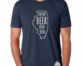 Craft Beer Illinois- IL- Drink Beer From Here Shirt