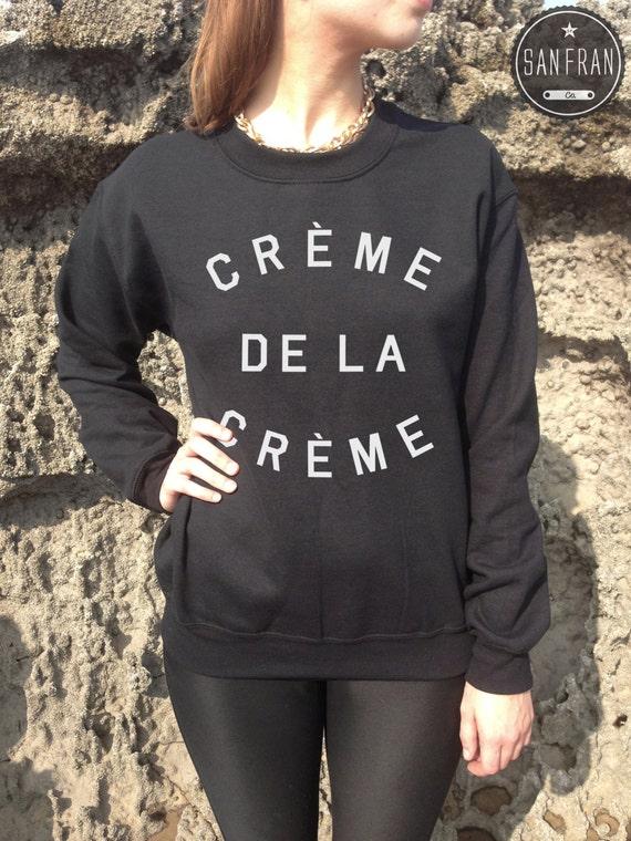 Creme de la creme Jumper Sweater Top TUMBLR Beyonce Fashion paris french t-shirt top