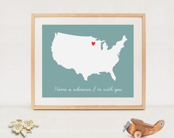 Home is wherever Im with you love print poster - Custom US map love print quote - Inspirational quote print - DIGITAL FILE!