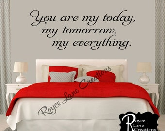 Bedroom Wall Decal - You Are My Today- Master Bedroom- Bedroom Art- Bedroom Decor- Bedroom Wall Decals